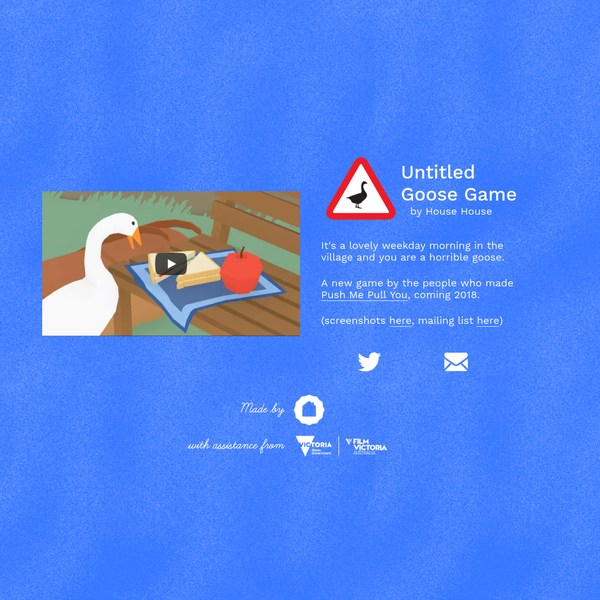 The official website of Untitled Goose Game. It's a lovely weekday morning in the village and you are a horrible goose.