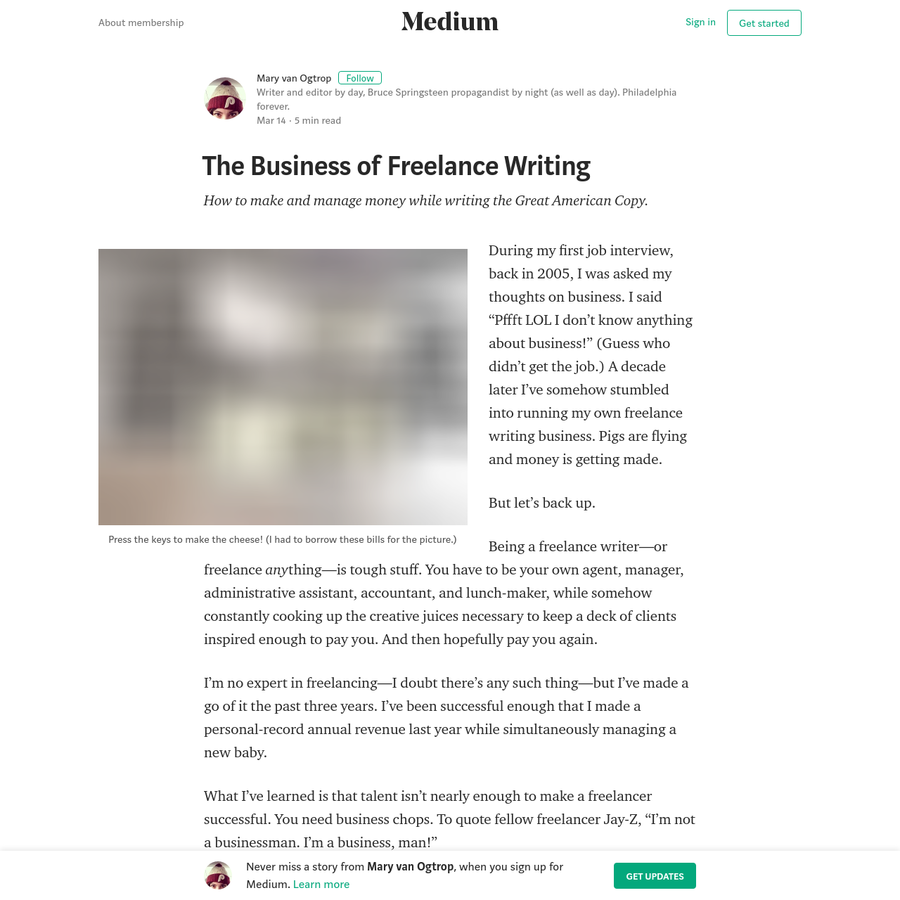 """During my first job interview, back in 2005, I was asked my thoughts on business. I said """"Pffft LOL I don't know anything about business!"""" (Guess who didn't get the job.) A decade later I've somehow stumbled into running my own freelance writing business. Pigs are flying and money is getting made."""