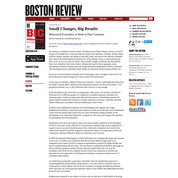 Boston Review - Rachel Glennerster and Michael Kremer: Small Changes, Big Results For The World's Poor