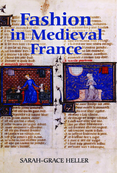 Sarah-Grace Heller, Fashion in Medieval France