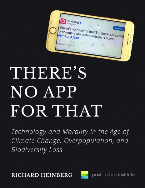 Technology and Morality in the Age of Climate Change, Overpopulation, and Biodiversity Loss. http://noapp4that.org/