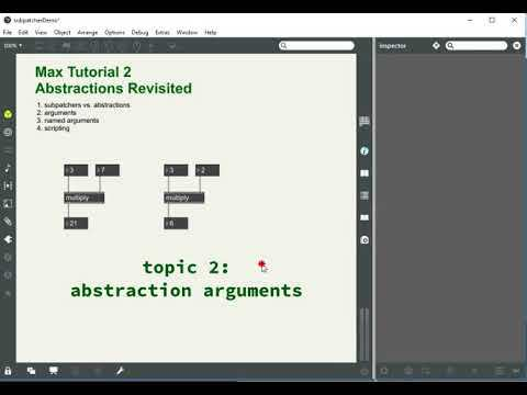 Max Tutorial #2 Abstractions Revisited