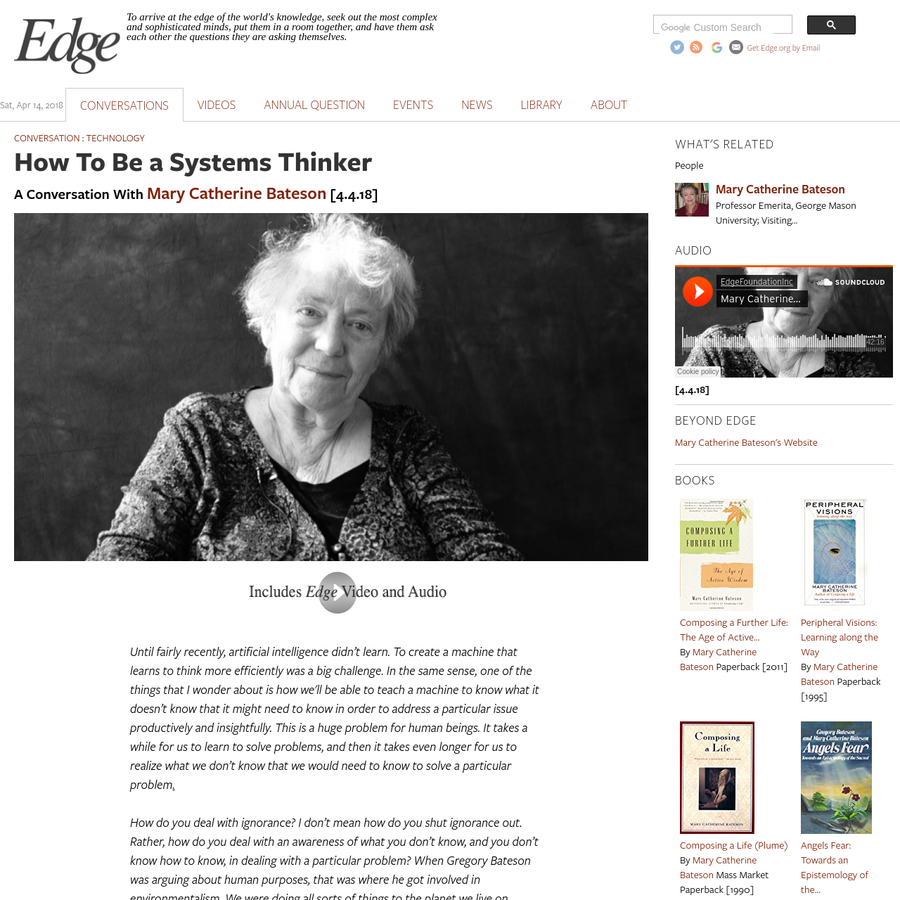 At the moment, I'm asking myself how people think about complex wholes like the ecology of the planet, or the climate, or large populations of human beings that have evolved for many years in separate locations and are now re-integrating. To think about these things, I find that you need something like systems theory.