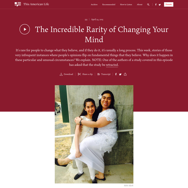 The Incredible Rarity of Changing Your Mind - This American Life
