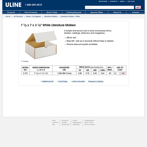 A simple and secure way to send out business forms, binders, catalogs, stationery and magazines. 200 lb. test. Ships flat - sets up in seconds without tape or staples. Volume discount quotes available. ULINE offers over 30,000 boxes, plastic poly bags, mailing tubes, warehouse supplies and bubble wrap for your storage, packaging, or shipping supplies.