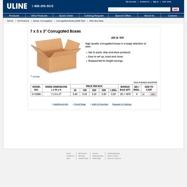 200 LB. TEST High quality corrugated boxes in a large selection of sizes. Use to pack, ship and store products. Easy to set up, load and close. Shipped flat for freight savings. ULINE offers over 30,000 boxes, plastic poly bags, mailing tubes, warehouse supplies and bubble wrap for your storage, packaging, or shipping supplies.