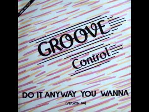 GROOVE CONTROL - Do It Anyway You Wanna (1984)