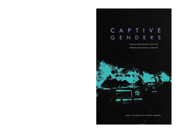 Stanley-Eric-Captive-Genders-Trans-Embodiment-and-Prison-Industrial-Complex.pdf