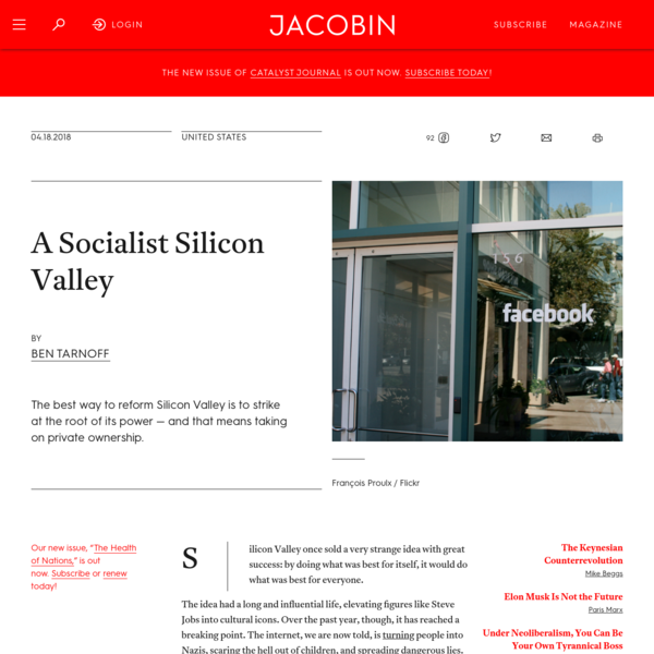 The best way to reform Silicon Valley is to strike at the root of its power - and that means taking on private ownership. Silicon Valley once sold a very strange idea with great success: by doing what was best for itself, it would do what was best for everyone.