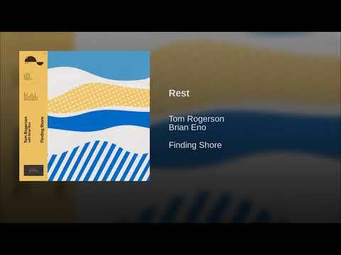 Provided to YouTube by BWSCD, Inc. Rest · Tom Rogerson · Brian Eno Finding Shore ℗ 2017 Dead Oceans Released on: 2017-12-08 Auto-generated by YouTube.