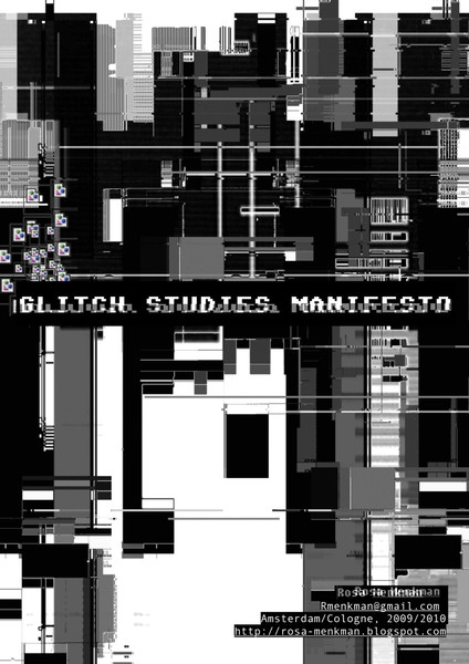 2010_Original_Rosa-Menkman-Glitch-Studies-Manifesto.pdf