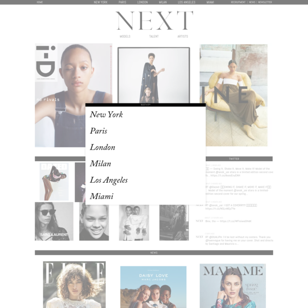 Next Model Management is one of the biggest and most successful model agencies in the world, established 22 years ago, with offices all over the world in London, Paris, Milan, New York, Los Angeles and Miami. We are consistently ranked in the worlds top 3 most powerful agencies.