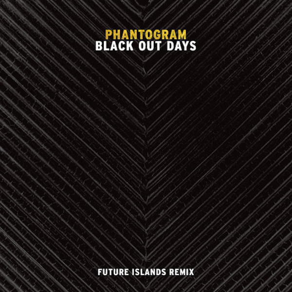 Phantogram - Black Out Days Future Islands Remix