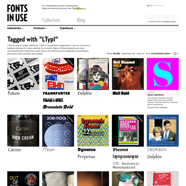 """Examples of fonts in use tagged with """"LTypI"""". LTypI (a play on ATypI) stands for """"Lack of Typographic Imagination"""", the act of picking a typeface because its name matches the content. Many of these examples are more coincidental than intentional, while others are intentional but imaginative nevertheless."""
