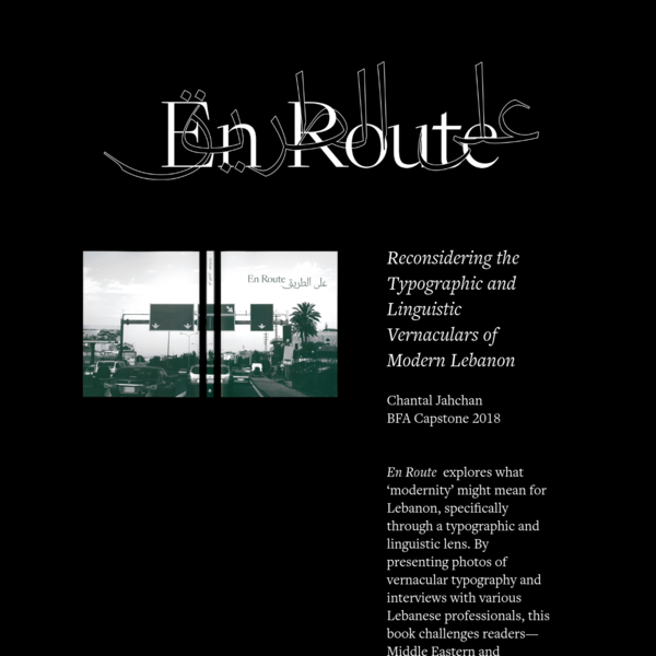 Reconsidering the Typographic and Linguistic Vernaculars of Modern Lebanon Chantal Jahchan BFA Capstone 2018 En Route explores what...
