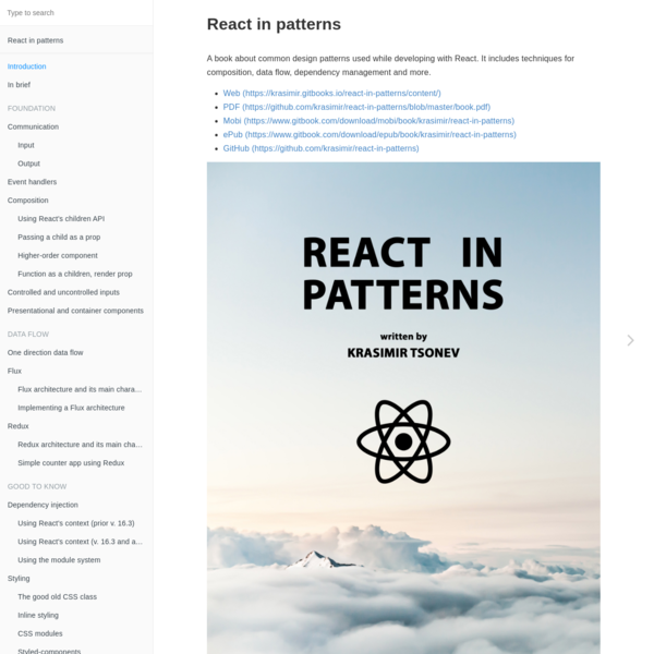 A book about common design patterns used while developing with React. It includes techniques for composition, data flow, dependency management and more.