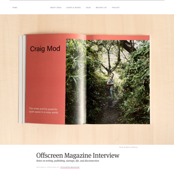 In late 2017 I was interviewed by Kai Brach for Offscreen Magazine. Many thanks to him and Martin Holtkamp, who photographed me with good humor, for many hours, on a fine day in late fall in Japan for this very interview. I've significantly expanded / edited these answers from the published originals.