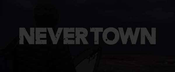 NEVER TOWN TRAILER