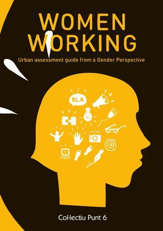 Women Working. Urban assessment guide from a gender perspective