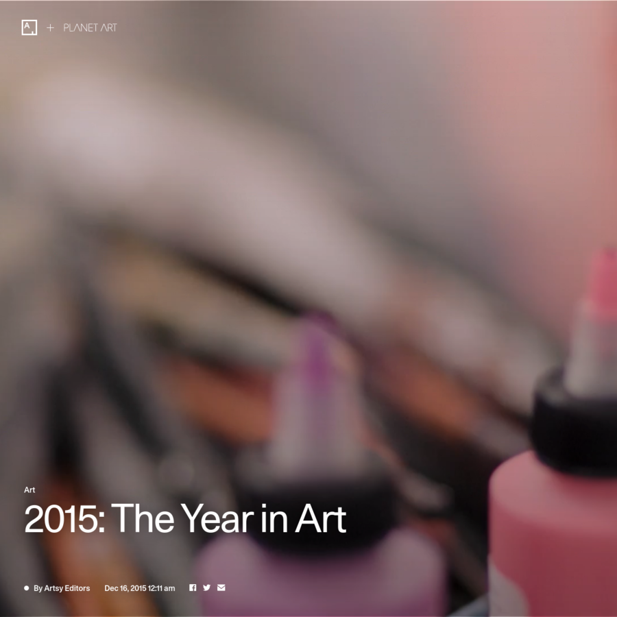 As 2015 draws to a close, Artsy parsed the year's art to determine which artists, exhibitions, and creative hubs wielded the greatest influence. We scoured a vast cache of information: Using UBS's art news app Planet Art, we scanned 146,000 articles, searching for artists mentioned, influential exhibitions, and hotly debated news.