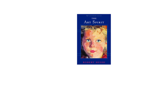 The Art Spirit embodies the entire system of Henri's teaching. To make it more complete he went over his notes and correspondence for twenty-three years. His book is indeed so individual and characteristic that those who knew him can recognize the very tones and manner of utterance that he employed. The book is not only teaching, it is inspiration