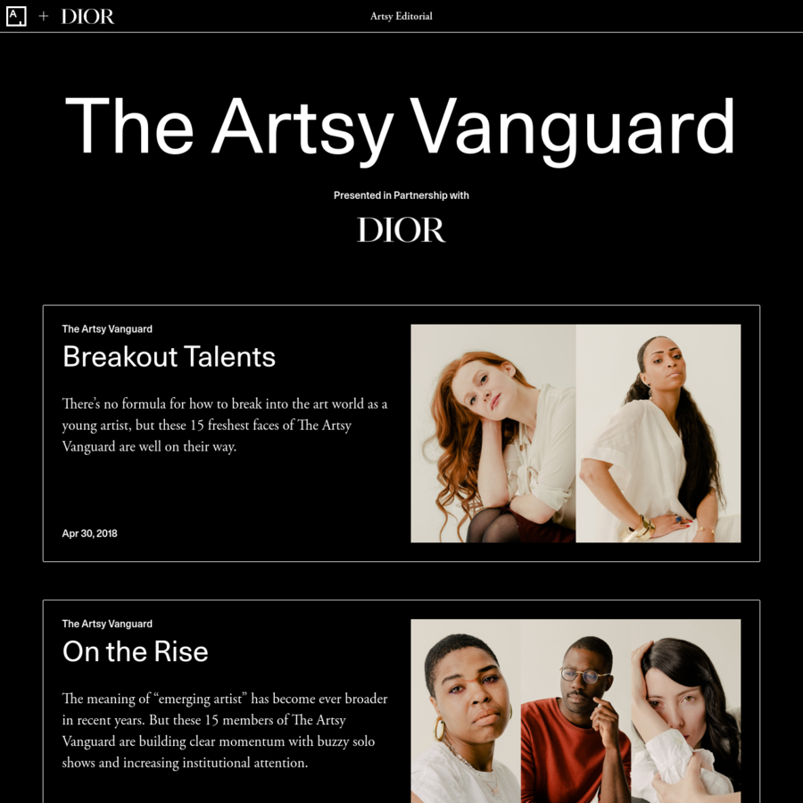 Selected by Artsy's team of editors-with insight from a global group of leading collectors, curators, and other notable members of the art world-The Artsy Vanguard is a new, annual list of the most influential talents shaping the future of contemporary art practice.