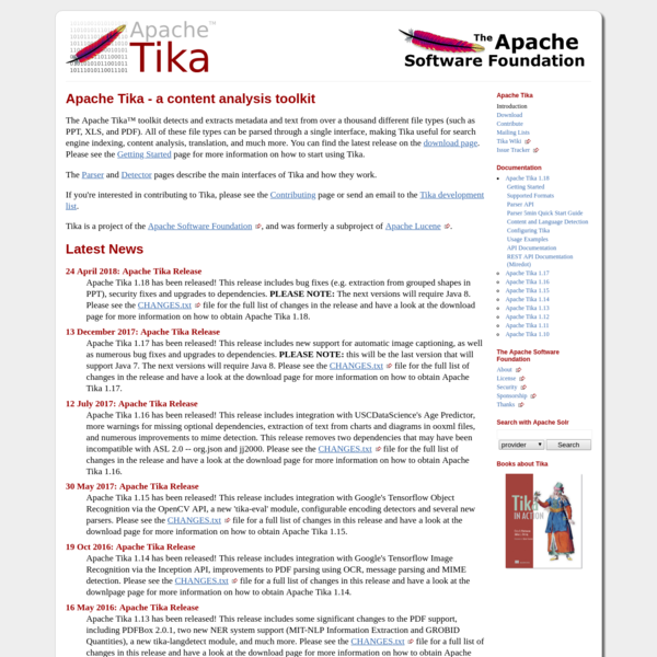 The Apache Tika™ toolkit detects and extracts metadata and text from over a thousand different file types (such as PPT, XLS, and PDF). All of these file types can be parsed through a single interface, making Tika useful for search engine indexing, content analysis, translation, and much more.