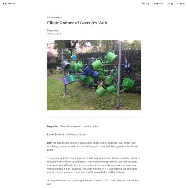 Are.na / Blog - Elliott Radner of Gossip's Web