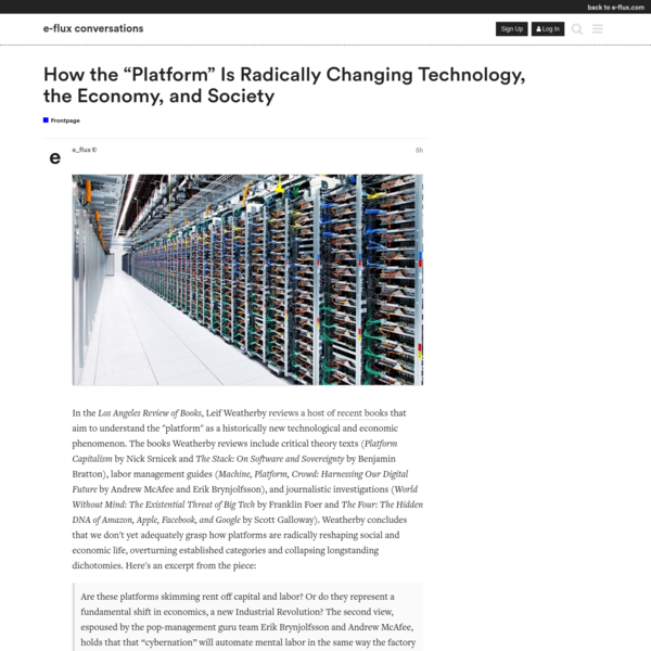 "How the ""Platform"" Is Radically Changing Technology, the Economy, and Society"