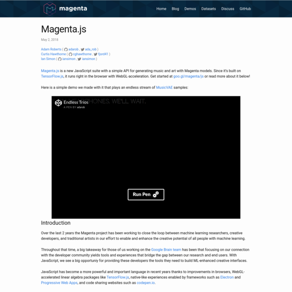 Magenta.js is a new JavaScript suite with a simple API for generating music and art with Magenta models. Since it's built on TensorFlow.js, it runs right in ...