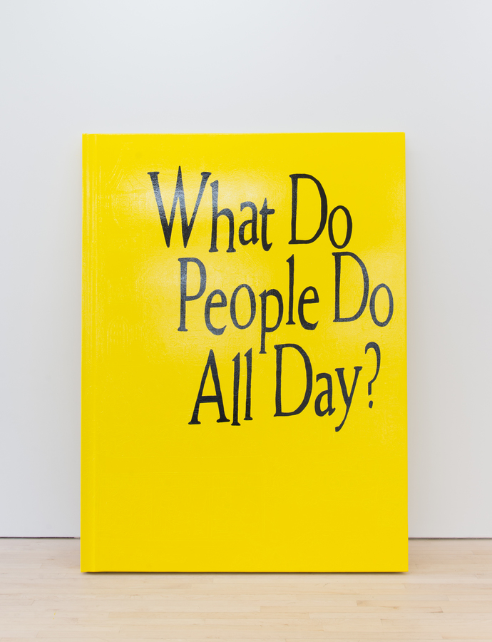 Not Yet Titled (What Do People Do All Day), 2018
