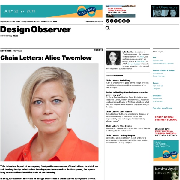 This interview is part of an ongoing Design Observer series, Chain Letters, in which we ask leading design minds a few burning questions-and so do their peers, for a year-long conversation about the state of the industry. In May, we examine the state of design criticism in a world where everyone's a critic.