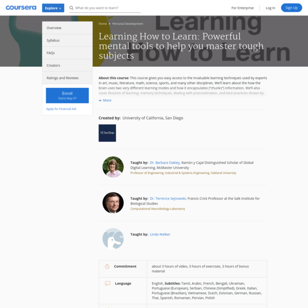 """About this course: This course gives you easy access to the invaluable learning techniques used by experts in art, music, literature, math, science, sports, and many other disciplines. We'll learn about the how the brain uses two very different learning modes and how it encapsulates (""""chunks"""") information."""