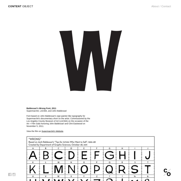 Baldessari's Wrong Font, 2011 Supermarché, LACMA, and John Baldessari Font based on John Baldessari's sign-painter-like typography for Supermarché's documentary short on the artist. Commissioned by the Los Angeles County Museum of Art (LACMA) o...