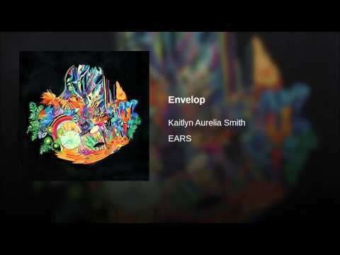 Provided to YouTube by BWSCD, Inc. Envelop · Kaitlyn Aurelia Smith EARS ℗ 2016 KAITLYN SMITH (ASCAP) Released on: 2016-04-01 Music Publisher: KAITLYN SMITH (ASCAP) Auto-generated by YouTube.