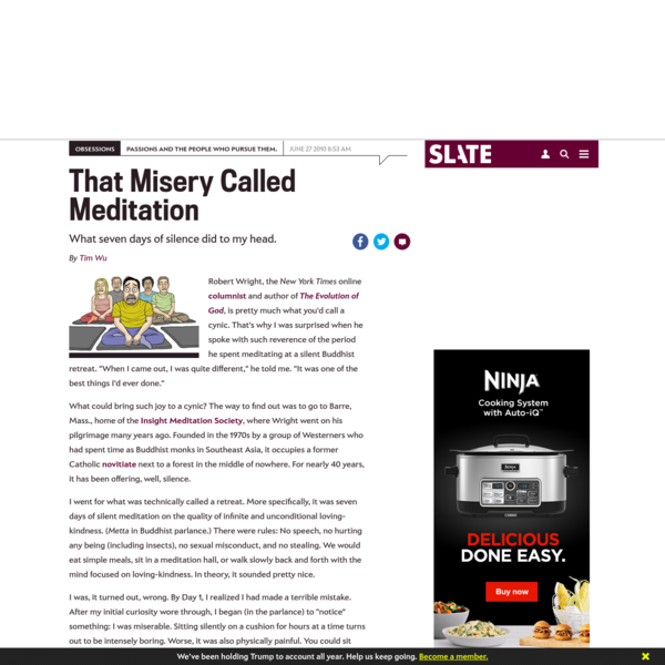That misery called meditation: What seven days of silence did to my head.