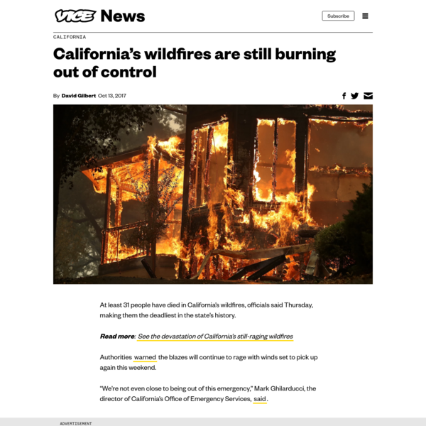 At least 31 people have died in California's wildfires, officials said Thursday, making them the deadliest in the state's history. Read more: See the devastation of California's still-raging wildfires Authorities the blazes will continue to rage with winds set to pick up again this weekend.