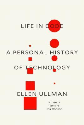 A Life in Code / Ellen Ullman