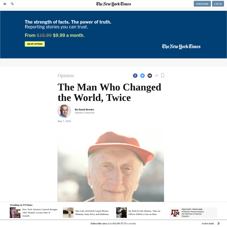 This column is about a man who changed the world, at least twice. I want to focus less on the impact of his work, which is all around us, and more on how he did it, because he's a model of how you do social change.