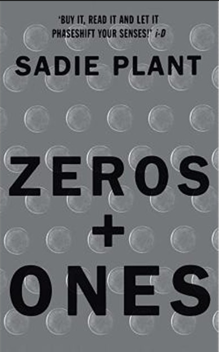 Zeroes + Ones, Sadie Plant