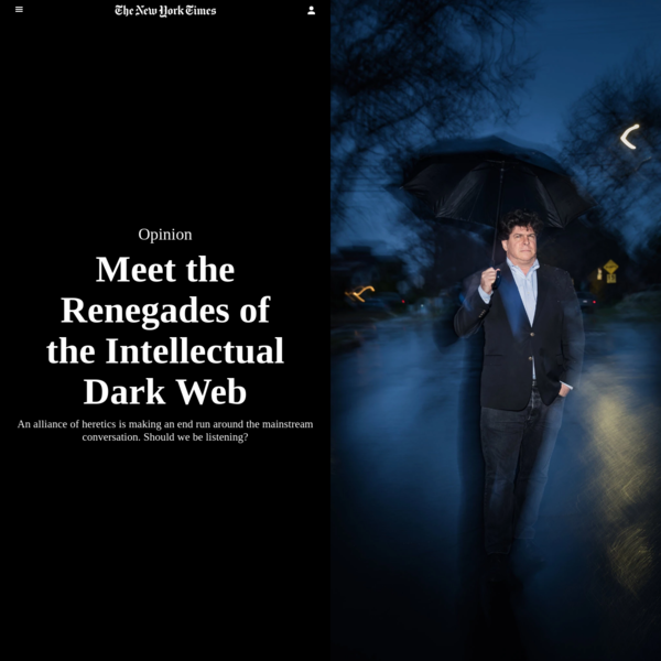 Opinion | Meet the Renegades of the Intellectual Dark Web