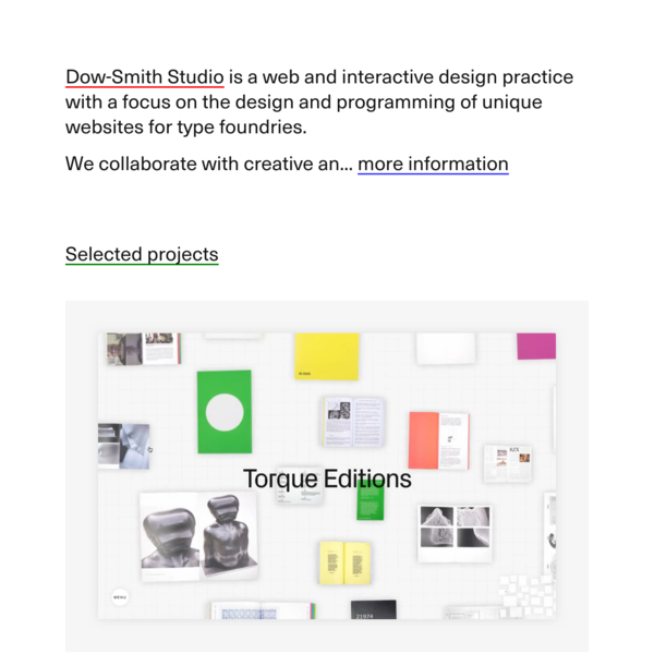 A web and interactive design practice led by Jake Dow-Smith with a focus on the design and build of unique websites for creative companies, artistic institutions and design-led practitioners.
