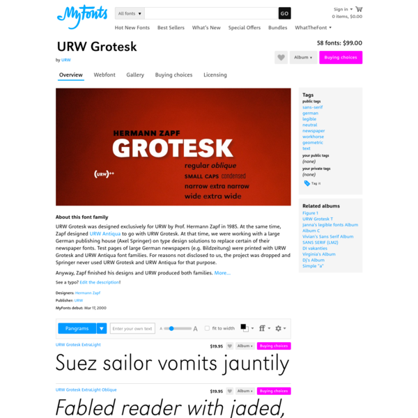 URW Grotesk was designed exclusively for URW by Prof. Hermann Zapf in 1985. At the same time, Zapf designed URW Antiqua to go with URW Grotesk. At that time, we were working with a large German publishing house (Axel...
