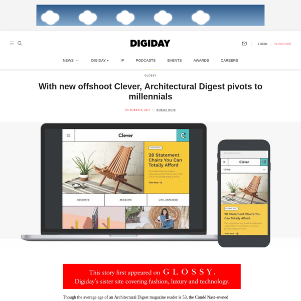 Though the average age of an Architectural Digest magazine reader is 53, the Condé Nast-owned publication is setting its sights on a wider demographic. On Monday, it launched a new website called Clever, dedicated to the age 18-34 cohort.