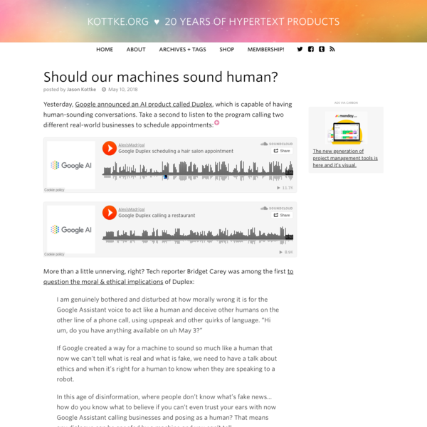 Yesterday, Google announced an AI product called Duplex, which is capable of having human-sounding conversations. Take a second to listen to the program calling two different real-world businesses to schedule appointments: More than a little unnerving, right?