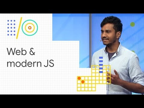 Build the future of the web with modern JavaScript (Google I/O '18)