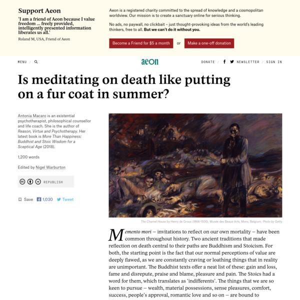 Is meditating on death like putting on a fur coat in summer? - Antonia Macaro | Aeon Ideas