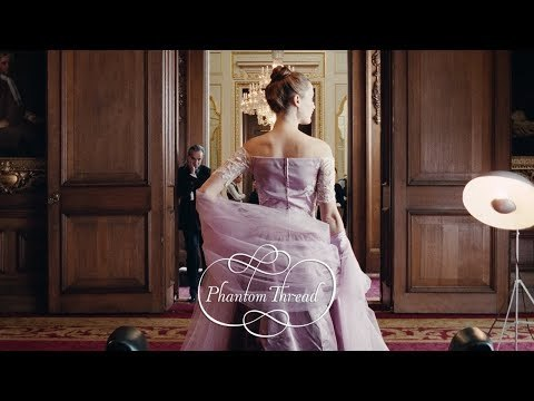 PHANTOM THREAD - Official Trailer [HD] - In Select Theaters Christmas