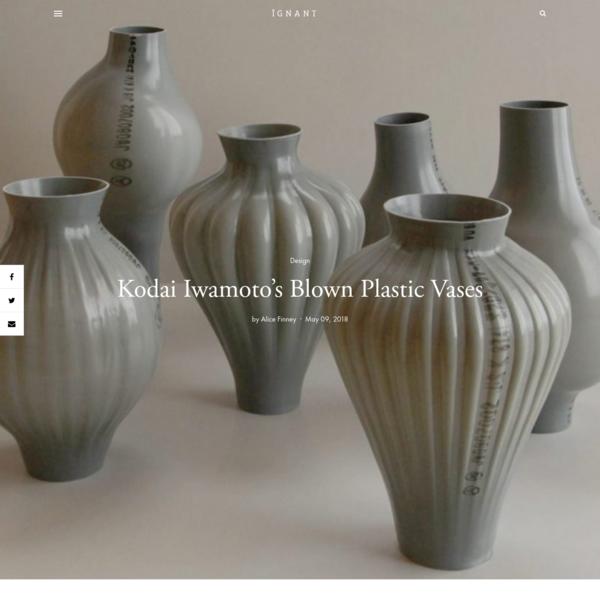 Kodai Iwamoto's Blown Plastic Vases