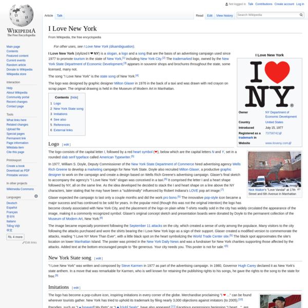 I Love New York (stylized I ❤ NY) is a slogan, a logo and a song that are the basis of an advertising campaign used since 1977 to promote tourism in the state of New York, including New York City.